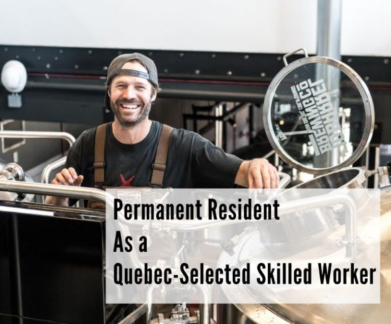 Become a Permanent Resident as a Quebec-selected skilled worker