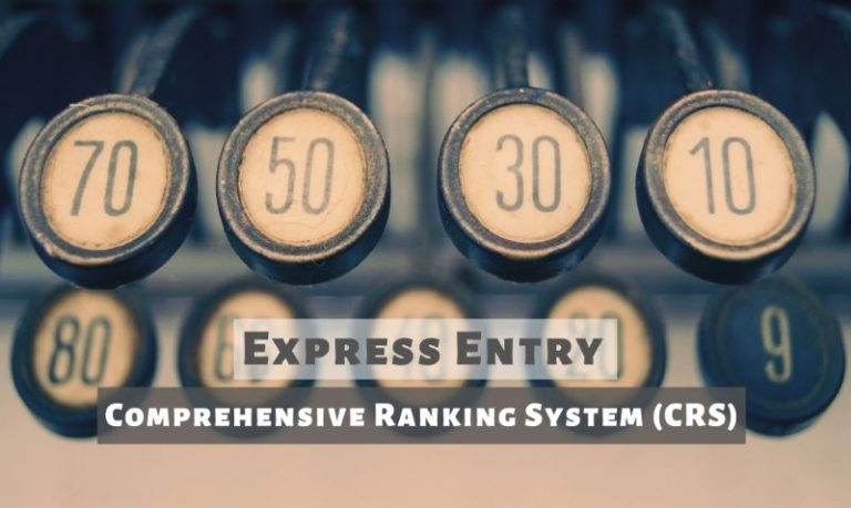 Comprehensive Ranking System (CRS) for Express Entry