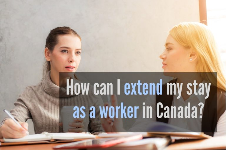 How can I extend my stay as a worker in Canada?
