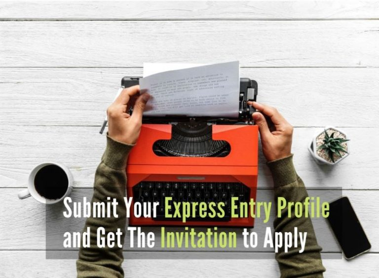 Submit your Express Entry profile and get the invitation to apply